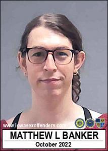 Matthew Louis Banker a registered Sex Offender of Iowa